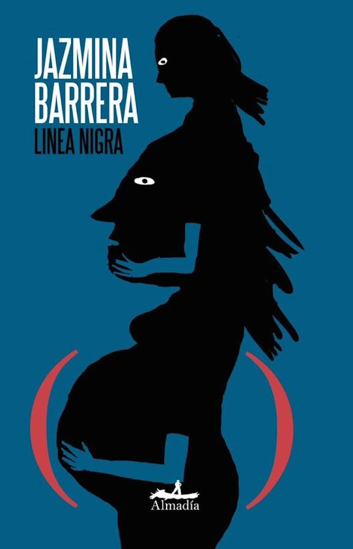 La maternidad como tema literario, reflexiones sobre Linea Nigra, de Jazmina Barrera – SENALC